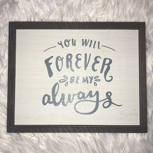 """Wall decor """"you will forever be my always"""""""